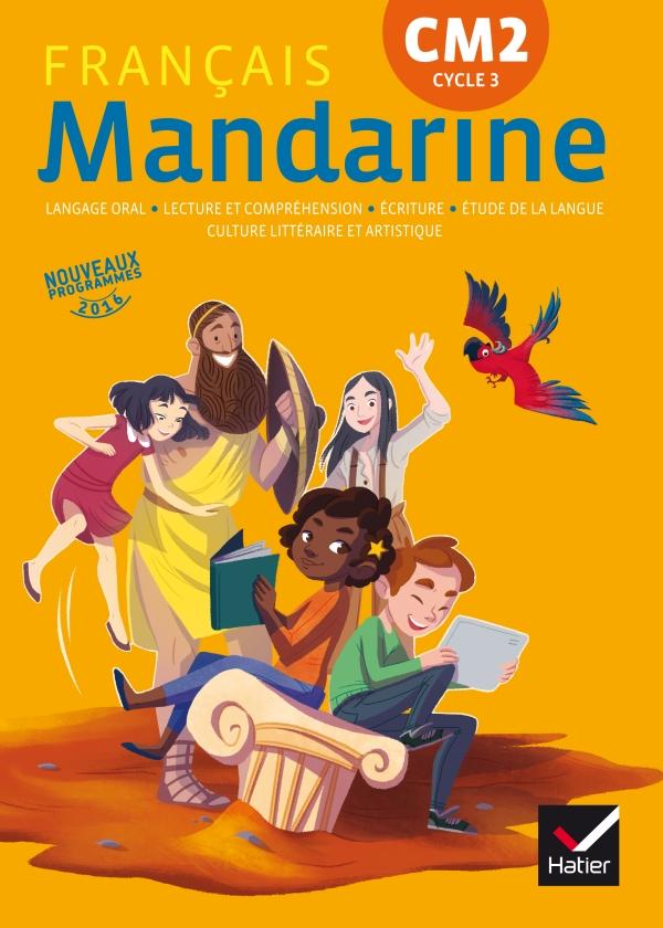 Mandarine Francais Cm2 Ed 2017 Livre Eleve Editions