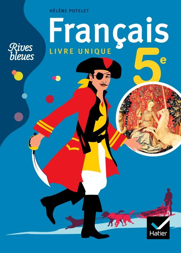 Rives Bleues Livre Unique De Francais 5e Ed 2010 Manuel
