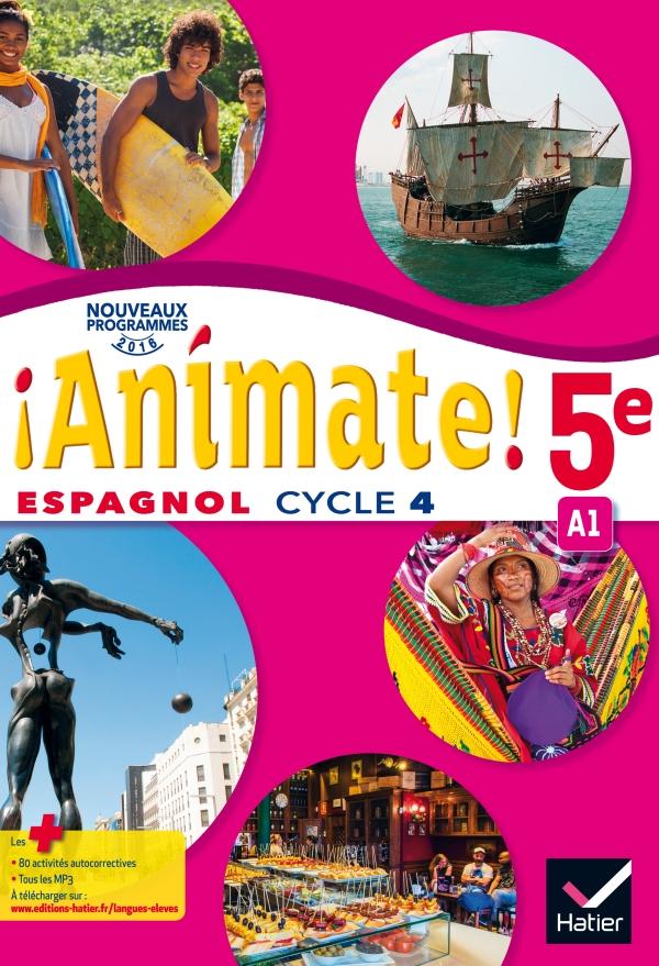 Animate Espagnol 5e Ed 2016 Manuel De L Eleve Editions
