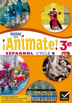 Animate Espagnol 3e Annee Lv2 Ed 2017 Livre Eleve