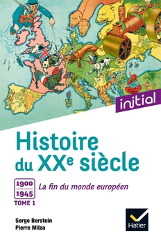 Initial Histoire Du Xxe Siecle Tome 1 Editions Hatier