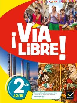 Via Libre Espagnol 2de Ed 2019 Livre De L Eleve