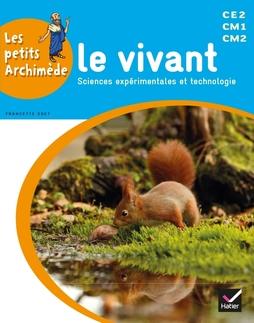 Les Petits Archimede Cycle 3 Ed 2014 Le Vivant Manuel De L Eleve Editions Hatier