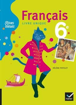 Rives Bleues Livre Unique De Francais 6e Ed 2009 Manuel