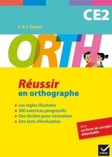 ORTH CE2 - Réussir en orthographe