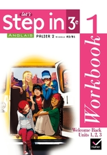 Let's Step In Anglais 3e éd 2009 - Workbook 1 et 2 + My Passeport